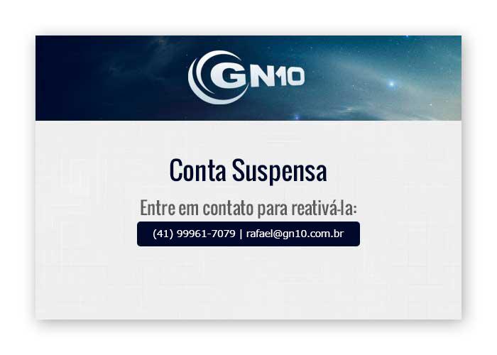 Conta Suspensa - Entre em contato para reativá-la: (41) 3527-2810 - contato@gn10.com.br